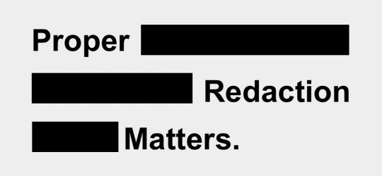 Proper Redaction Matters
